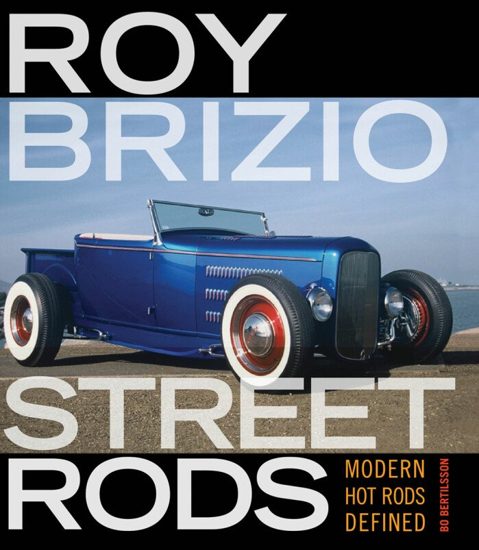 Book Preview - Roy Brizio Street Rods: Modern Hot Rods Defined